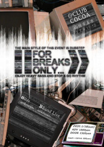 FOR BREAKS ONLY (Dubstep/Band Live) @ 函館 Club COCOA